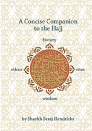 A Concise Companion to the Hajj